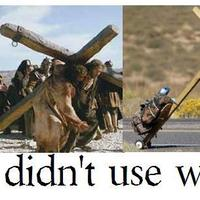 jesus never got to use wheels